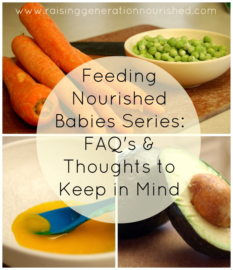 Feeding Nourished Babies Series :: FAQ's and Thoughts to Keep in Mind