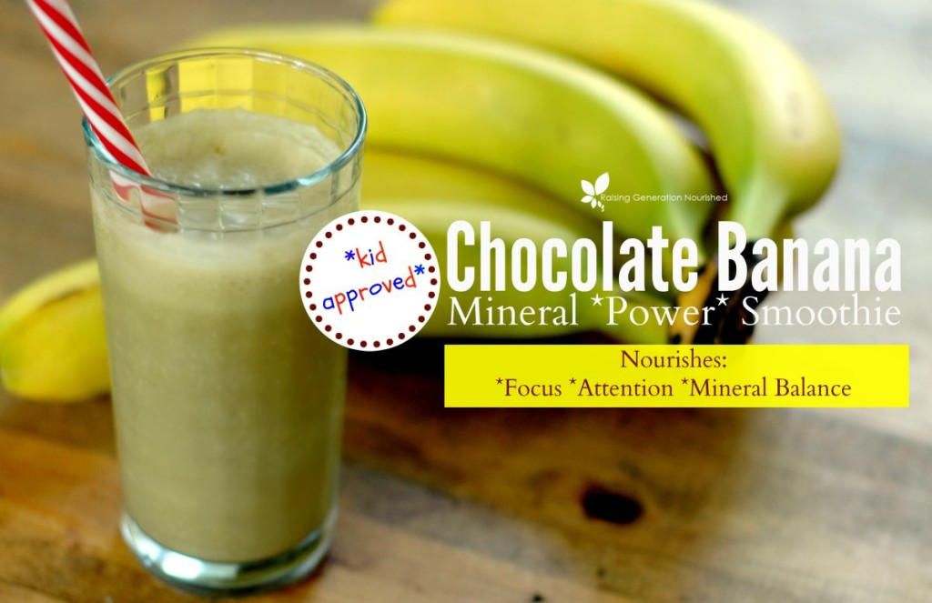 Chocolate Banana Power Smoothie Created To Promote Focus, Attention, & Mineral Balancing in Children!