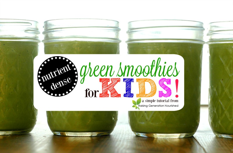 Nutrient Dense Green Smoothies For Kids!