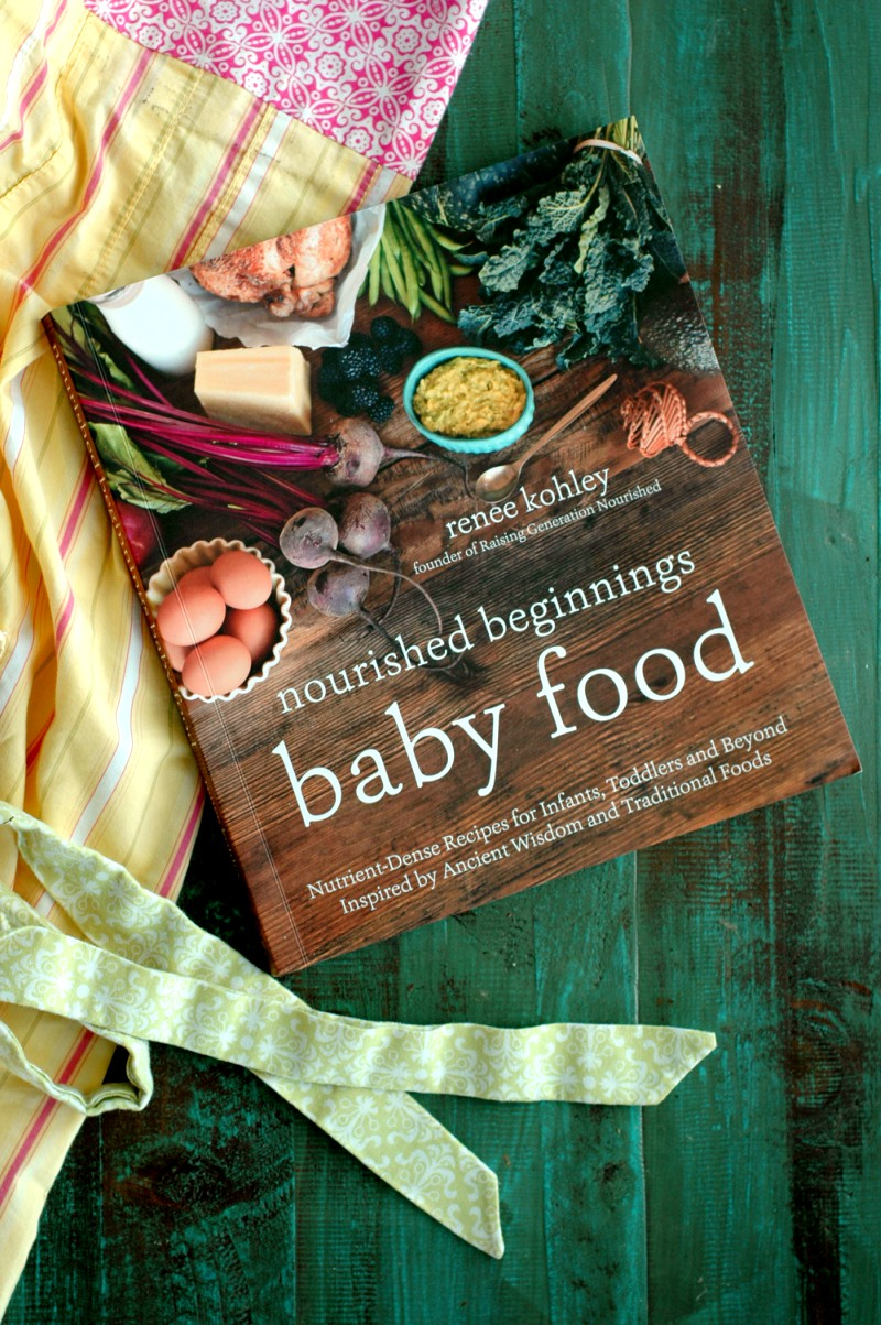 Nourished Beginnings Baby Food ::Nutrient-Dense Recipes for Infants, Toddlers and Beyond Inspired by Ancient Wisdom and Traditional Foods