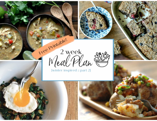 Nourishing 2 Week Meal Plan {Winter Inspired Part 2}
